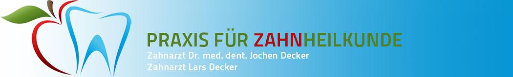 Praxis für Zahnheilkunde Dr. med. dent. Jochen Decker und Zahnarzt Lars Decker